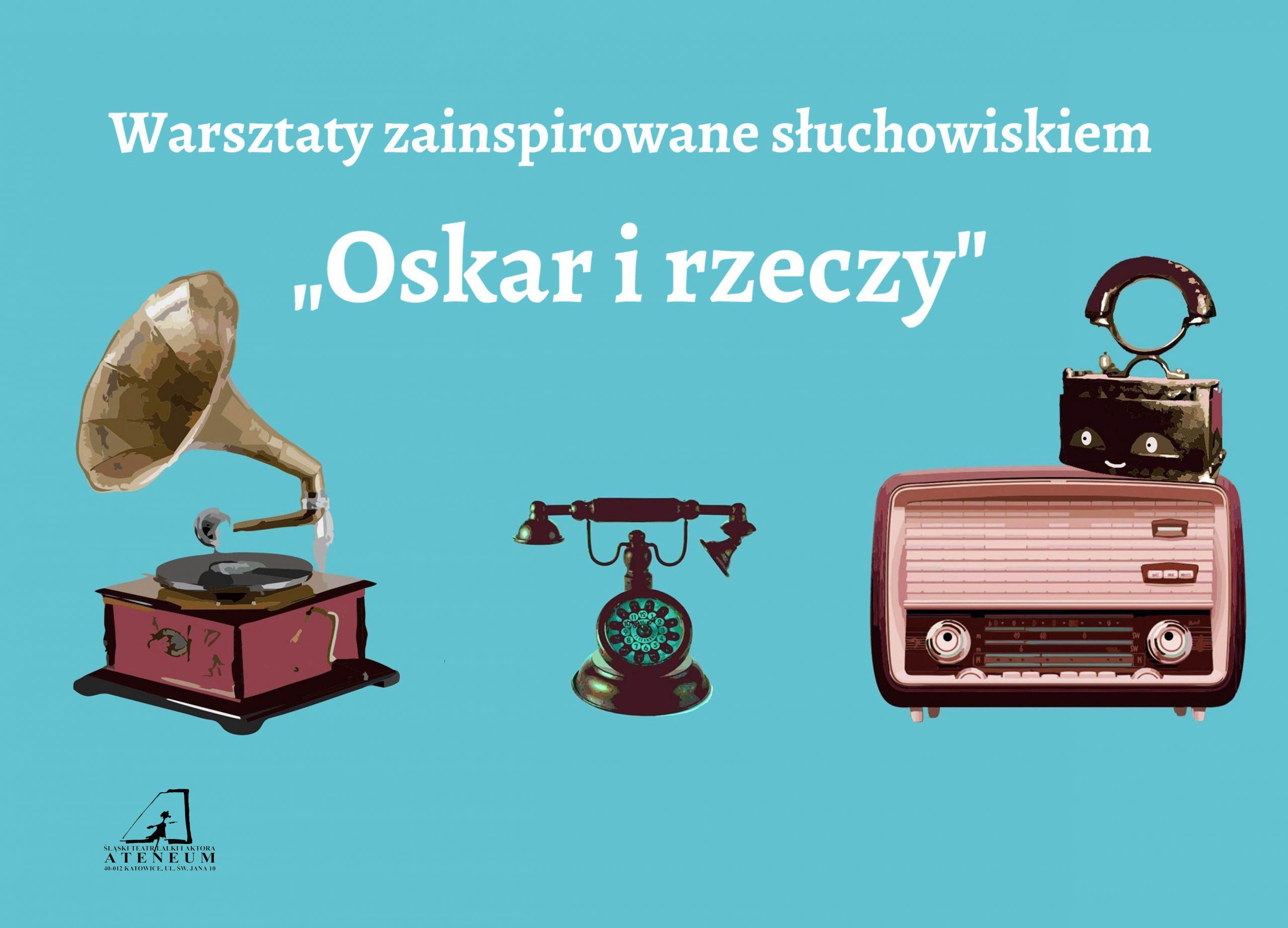 """Plakat warsztatów zainspirowanych słuchowiskiem """"Oskar i rzeczy""""."""